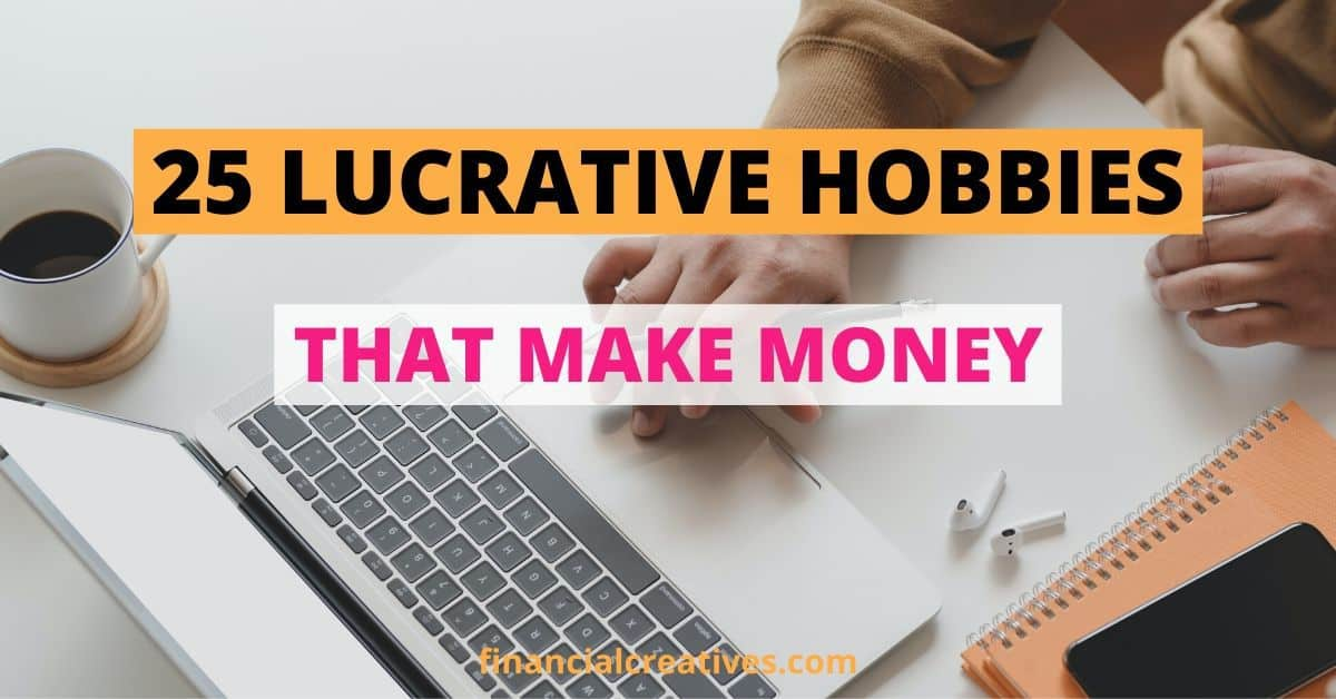 Hobbies That Can Make Money