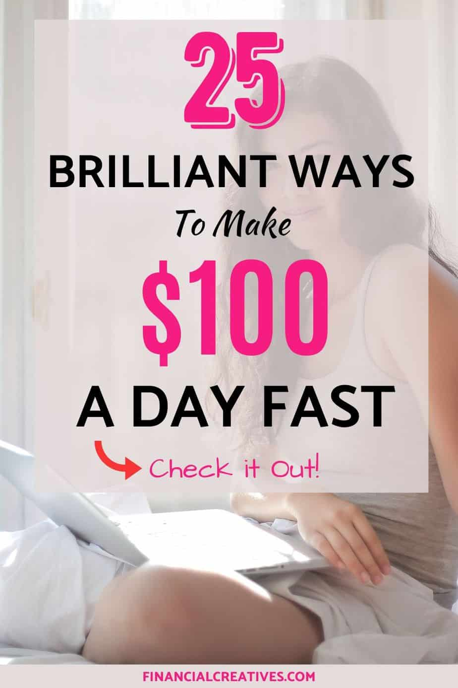 How to Make 100 Dollars a Day Fast