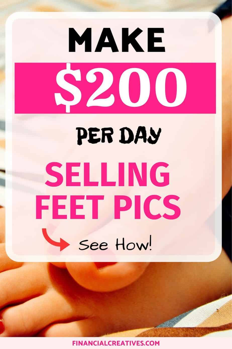 How to Sell Feet Pics Online and make $200 Per Day Fast!